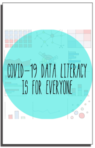 COVID-19 Data Literacy is for Everyone